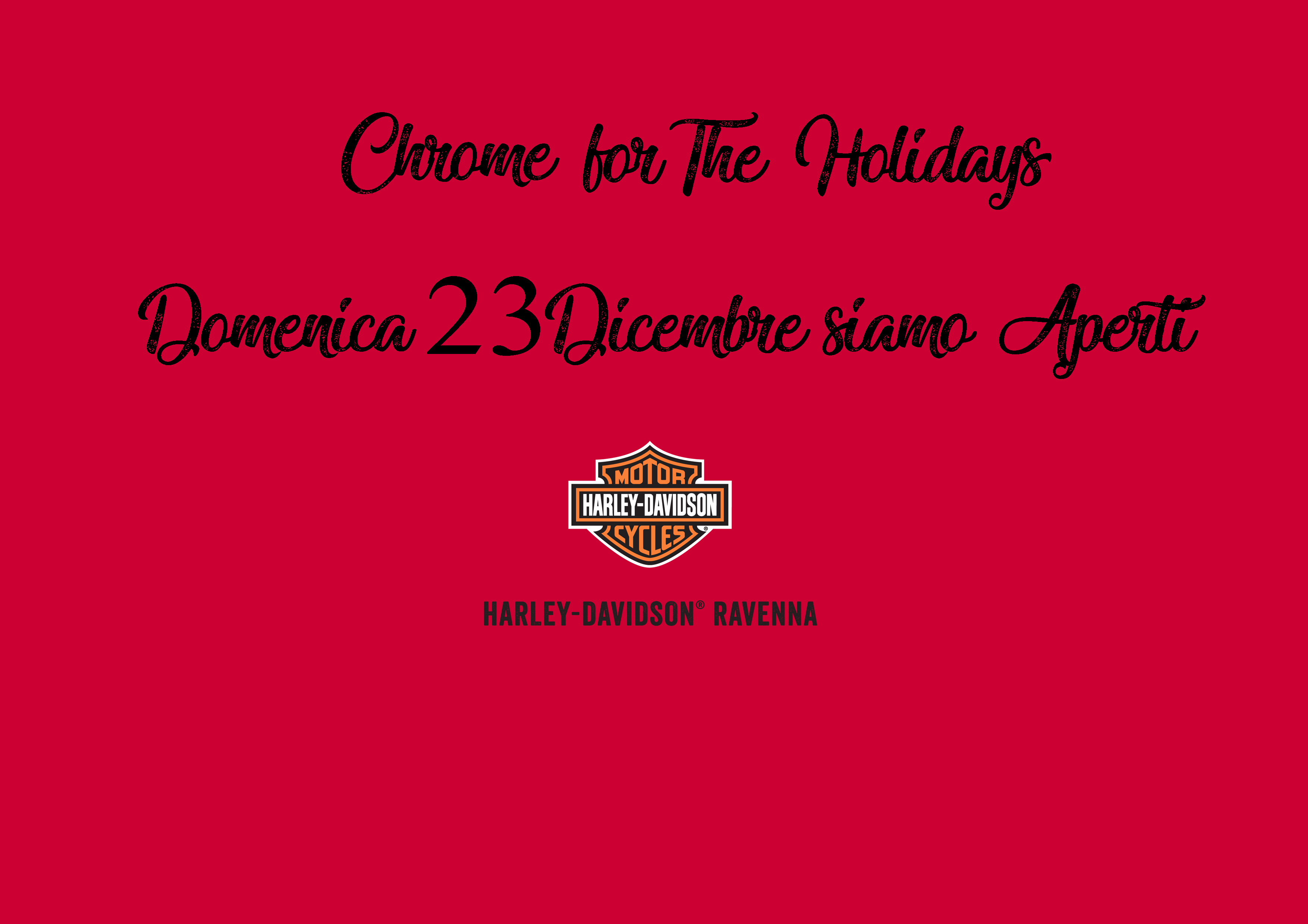 harley-davidson ravenna DOMENICA 23 DICEMBRE WE ARE OPEN